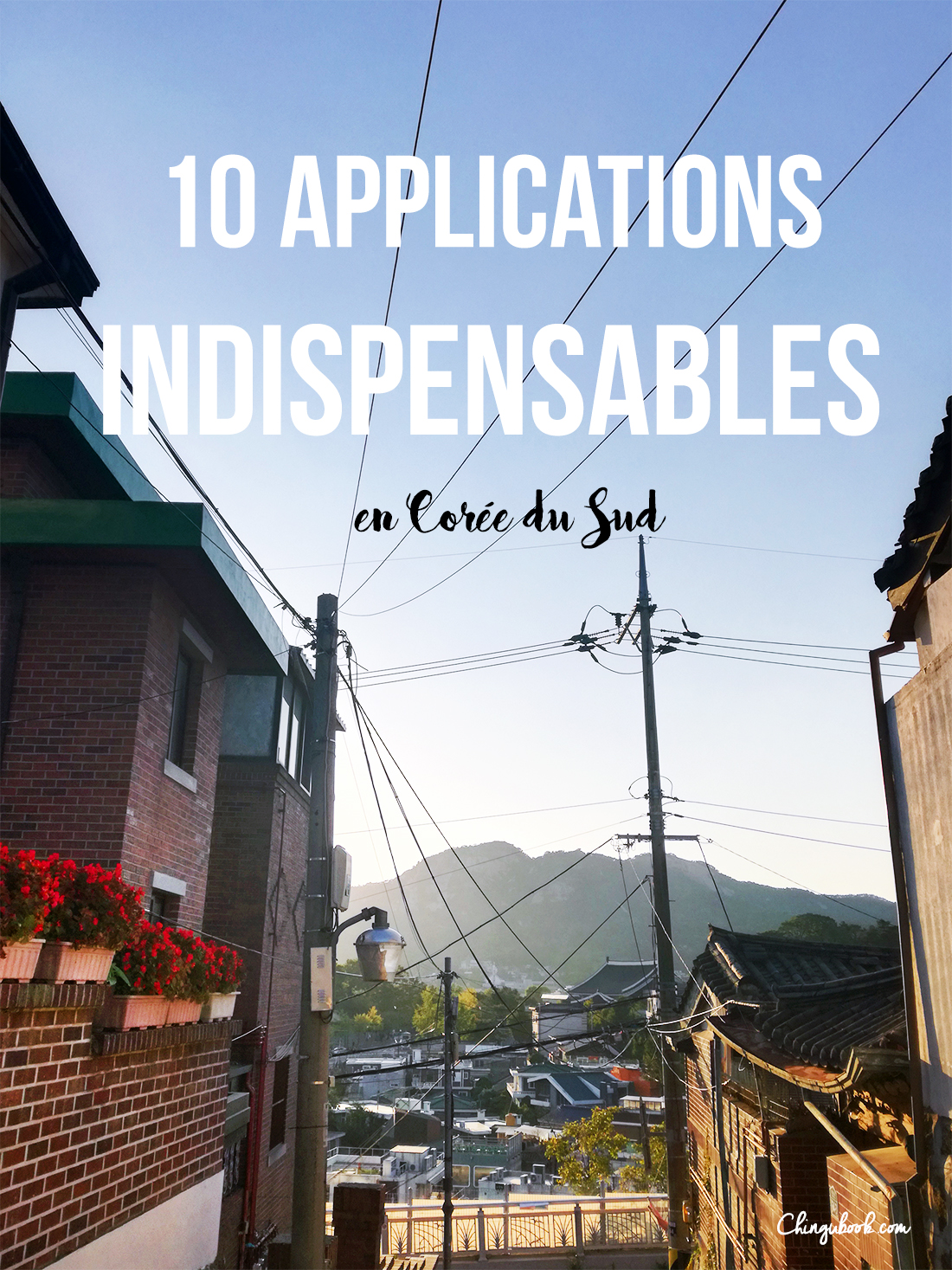 10 applications indispensables en Corée du Sud
