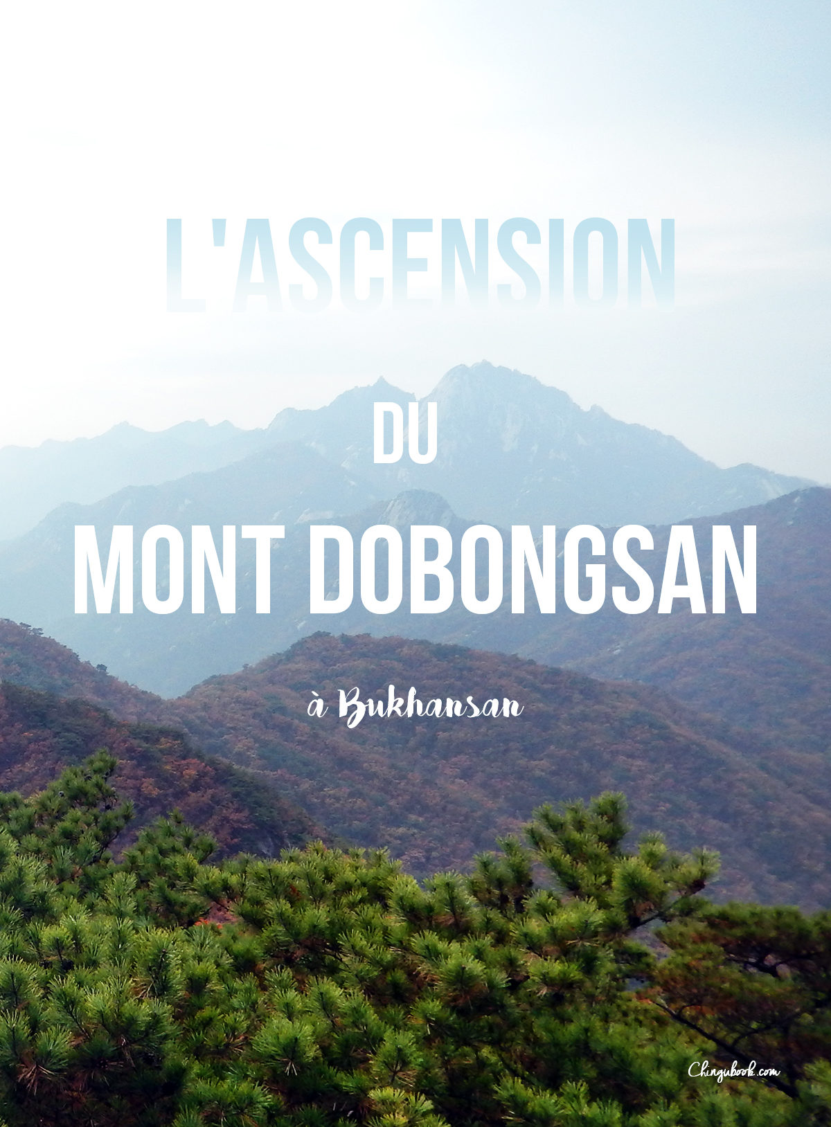L'ascension du mont Dobongsan à Bukhansan